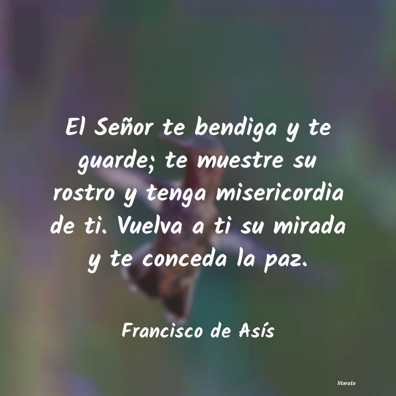 Francisco De Asís El Señor Te Bendiga Y Te Guar