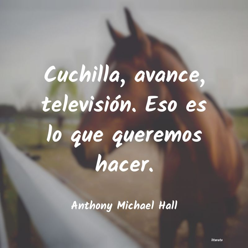 Frases de Anthony Michael Hall