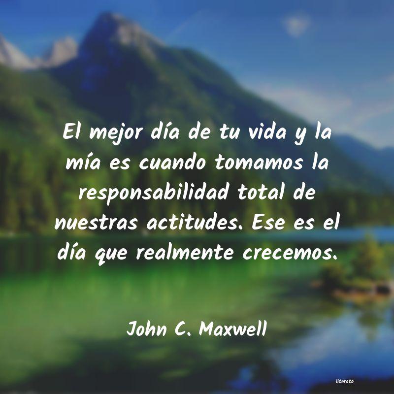 John C Maxwell El Mejor Día De Tu Vida Y La