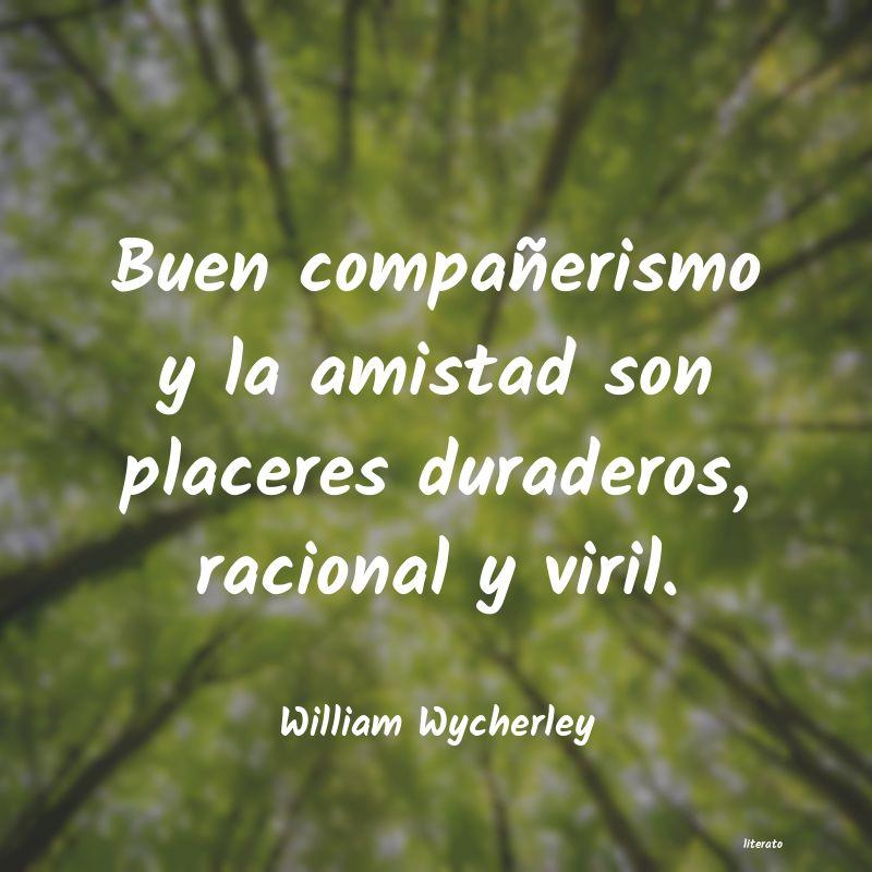 William Wycherley Buen Compañerismo Y La Amista