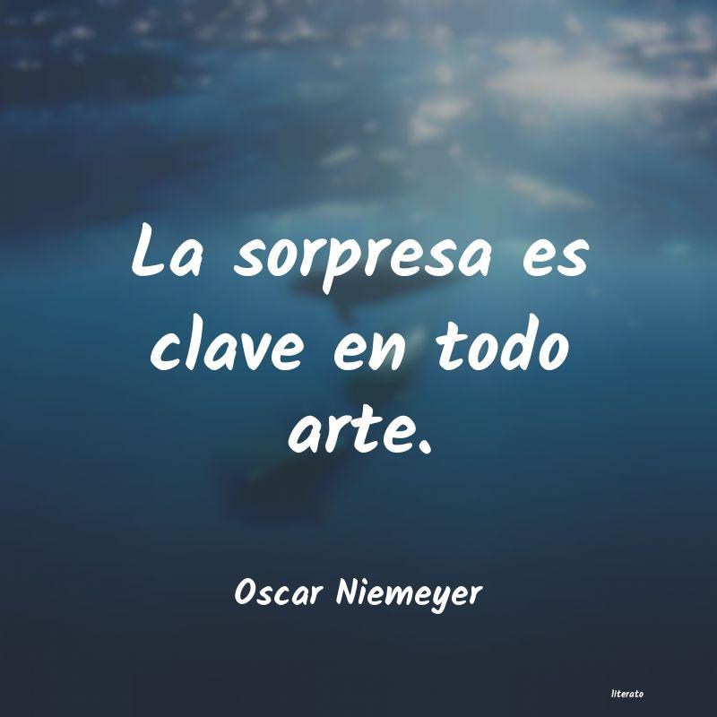 Oscar Niemeyer La Sorpresa Es Clave En Todo A