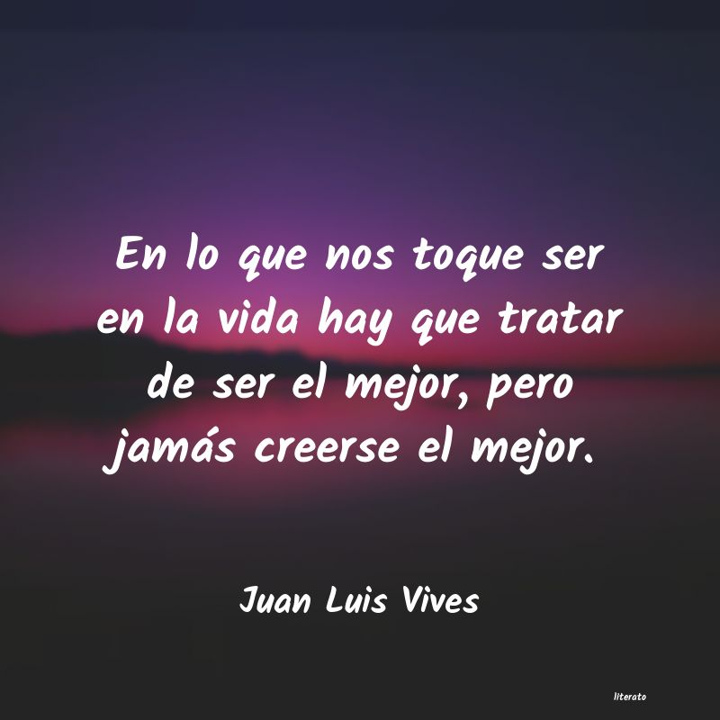 Frases De Juan Luis Vives Literato