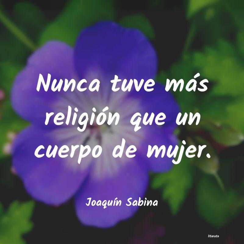 Joaquín Sabina Nunca Tuve Más Religión Que
