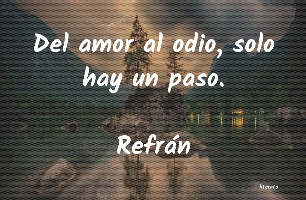 Refrán Del Amor Al Odio Solo Hay Un