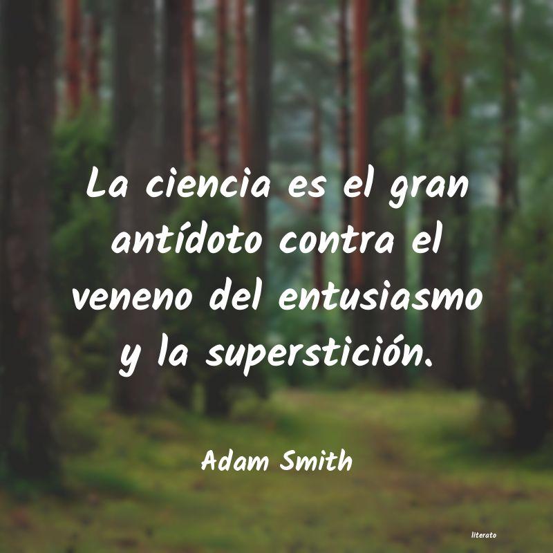 Adam Smith La Ciencia Es El Gran Antídot