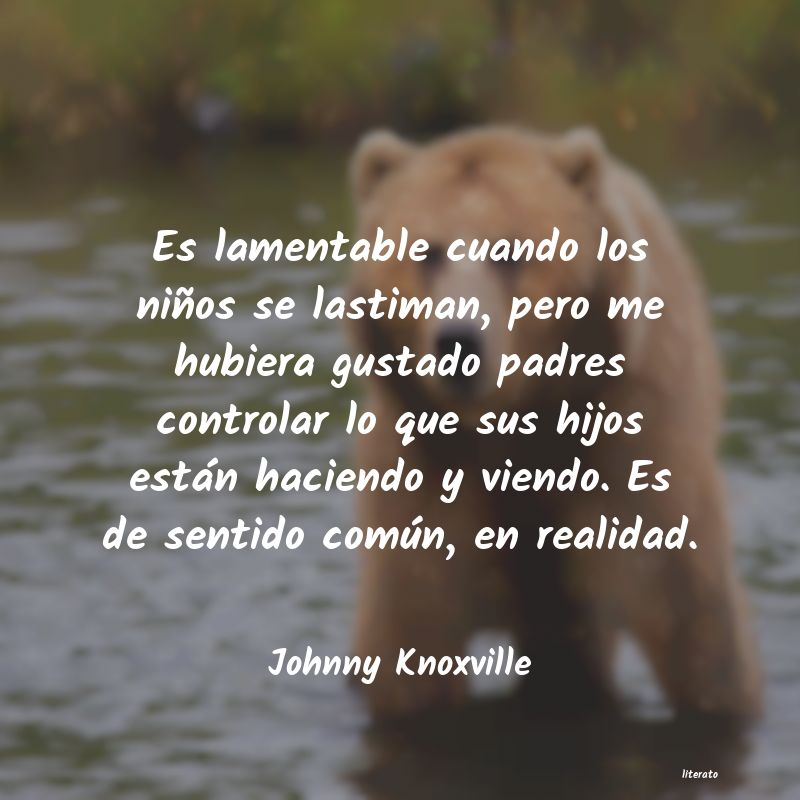 Frases de Johnny Knoxville