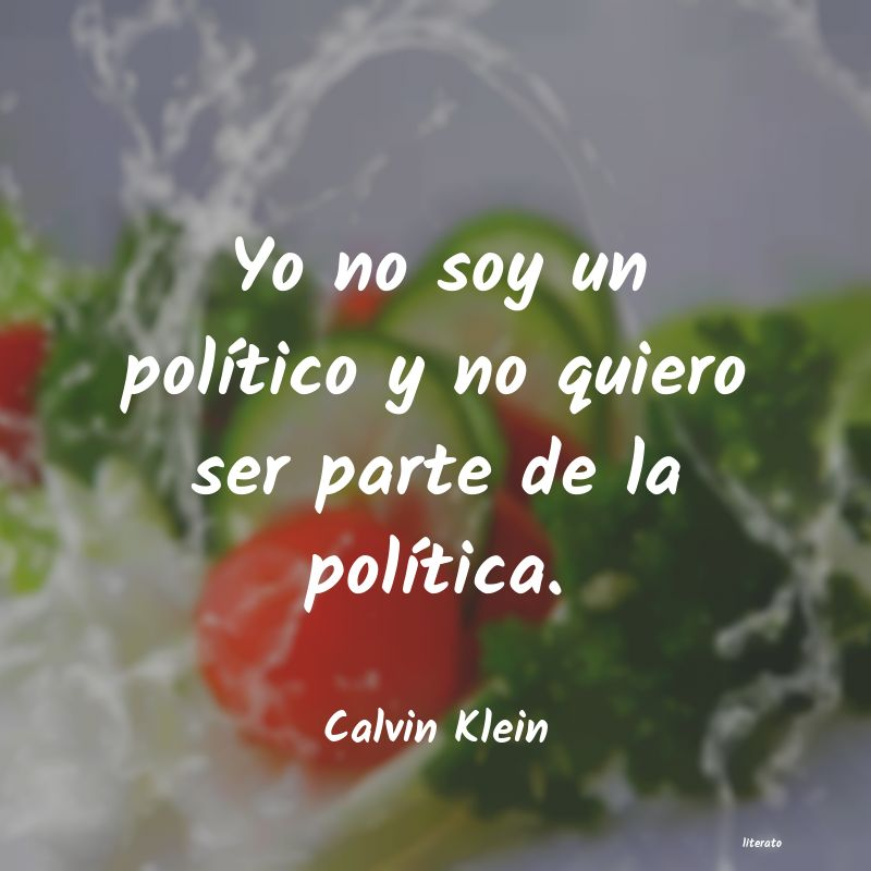 Calvin Klein Yo No Soy Un Político Y No Qu
