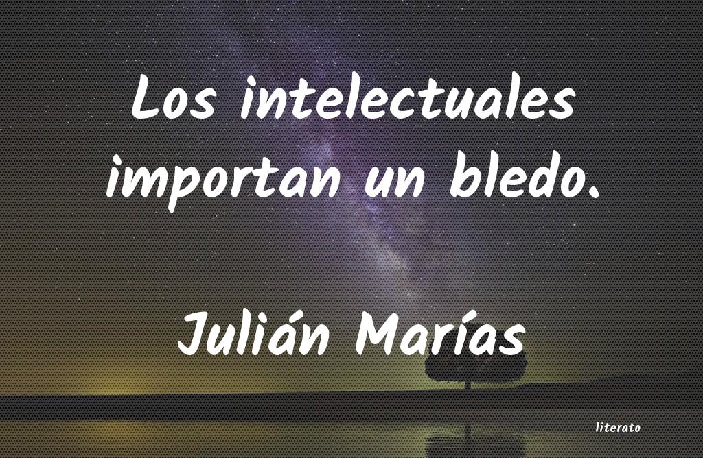 Julián Marías Los Intelectuales Importan Un