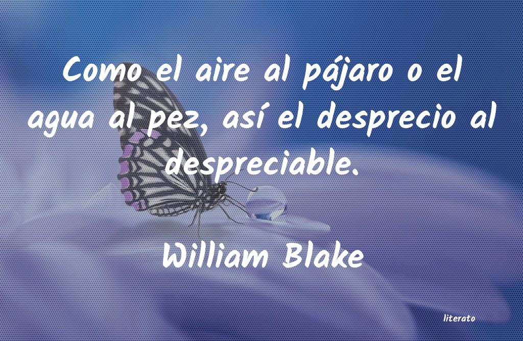 William Blake Como El Aire Al Pájaro O El A