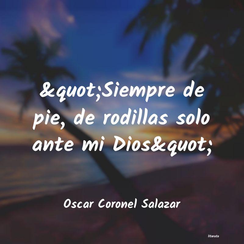 Oscar Coronel Salazar Siempre De Pie De Rodil