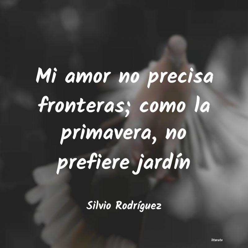 Silvio Rodríguez Mi Amor No Precisa Fronteras