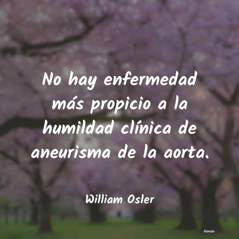 William Osler No Hay Enfermedad Más Propici