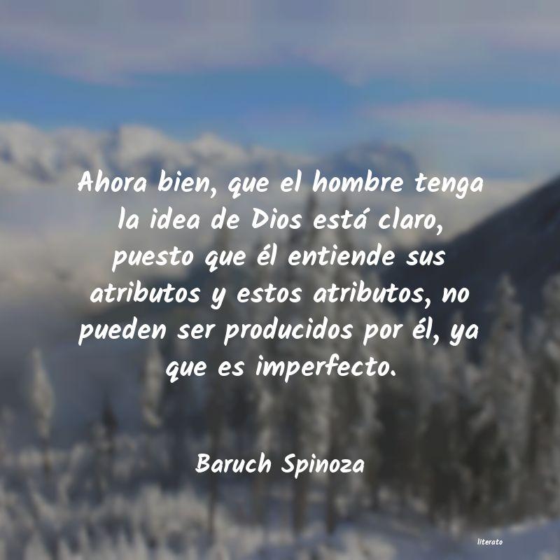Baruch Spinoza Ahora Bien Que El Hombre Teng