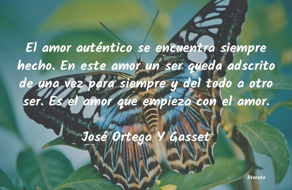 José Ortega Y Gasset El Amor Auténtico Se Encuentr