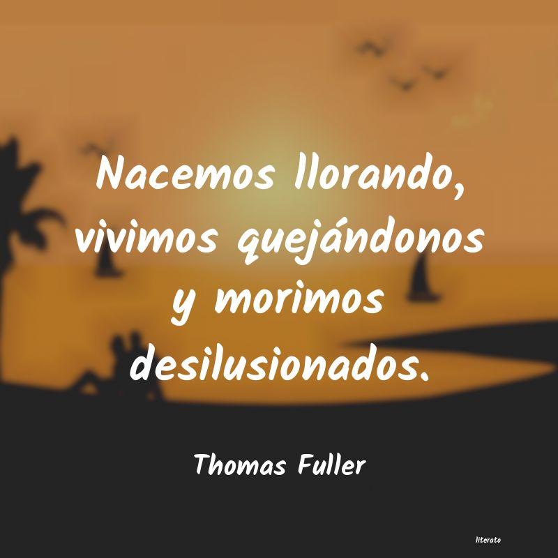 Thomas Fuller Nacemos Llorando Vivimos Quej