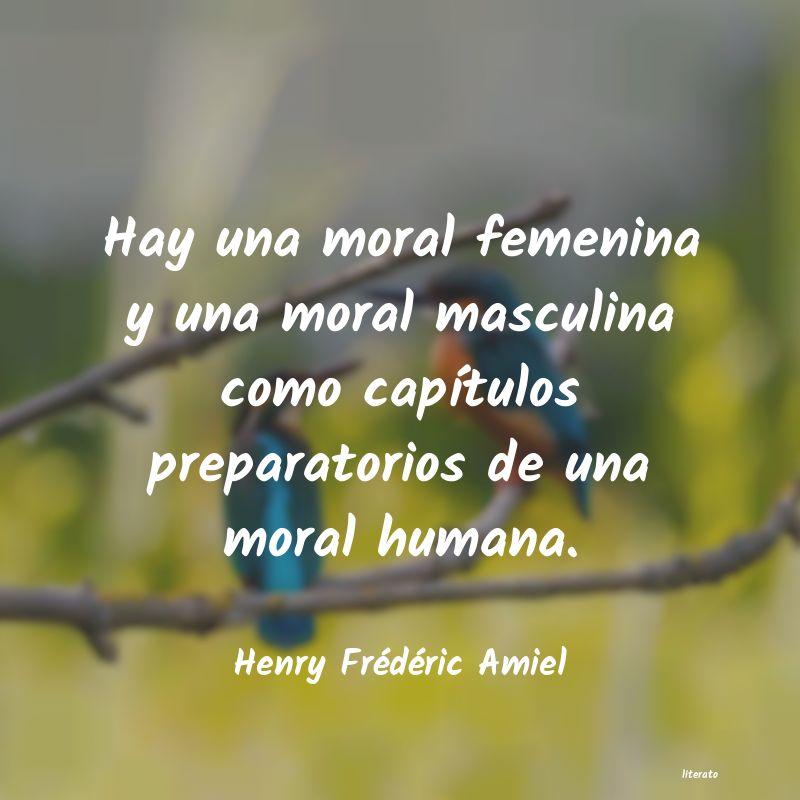 Henry Frédéric Amiel Hay Una Moral Femenina Y Una M