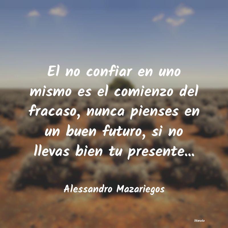 Alessandro Mazariegos El No Confiar En Uno Mismo Es