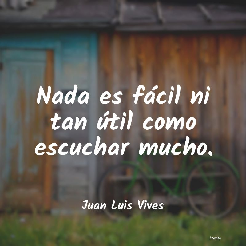 Juan Luis Vives Nada Es Fácil Ni Tan útil Co