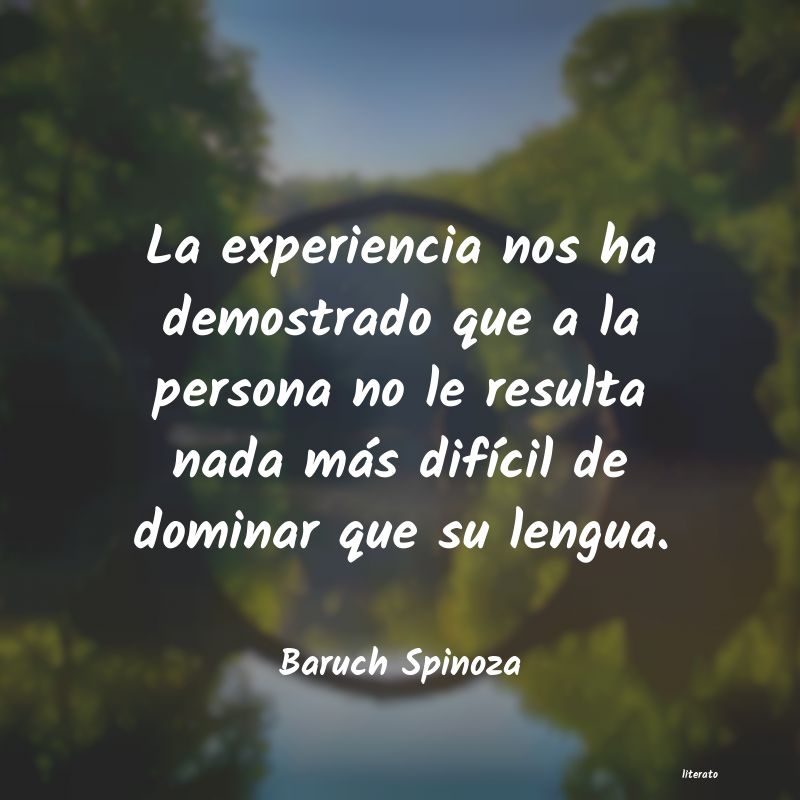 Baruch Spinoza La Experiencia Nos Ha Demostra
