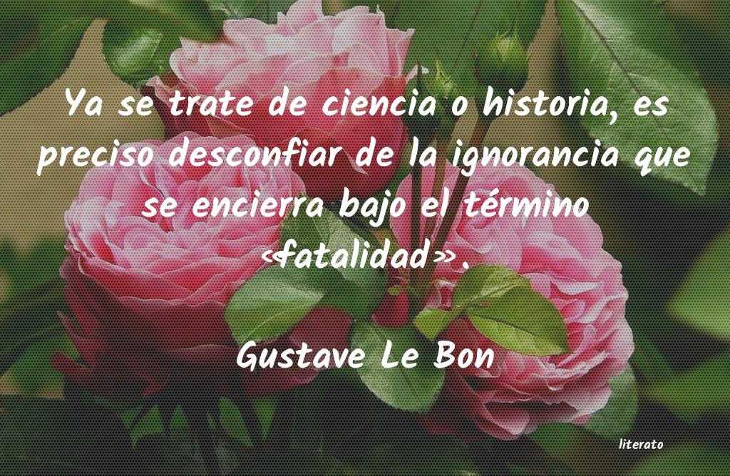 Gustave Le Bon Ya Se Trate De Ciencia O Histo