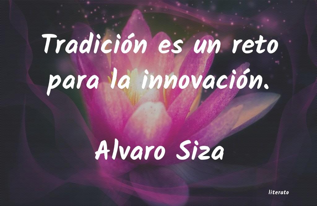Alvaro Siza Tradición Es Un Reto Para La