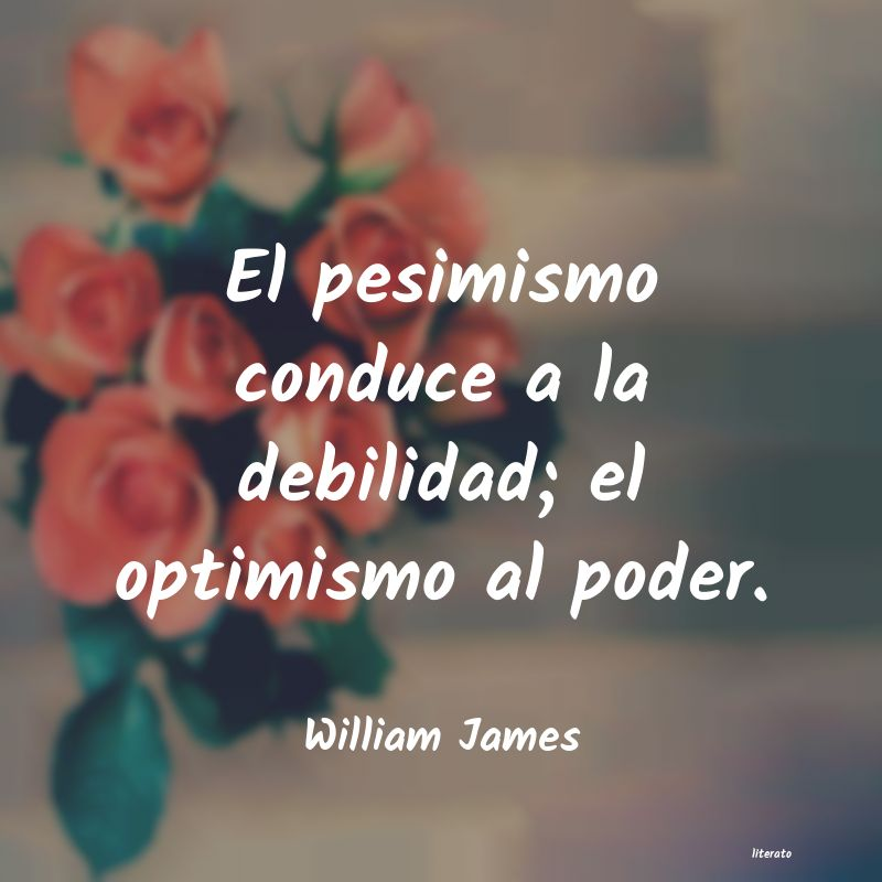 William James El Pesimismo Conduce A La Debi