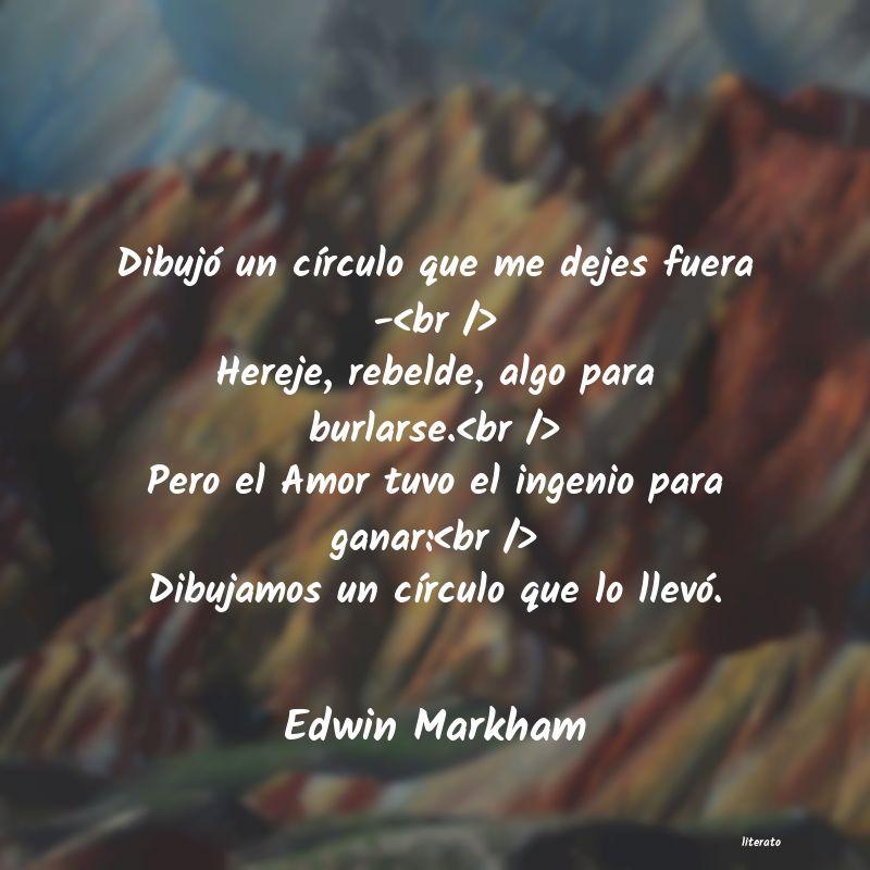 Edwin Markham Dibujó Un Círculo Que Me Dej