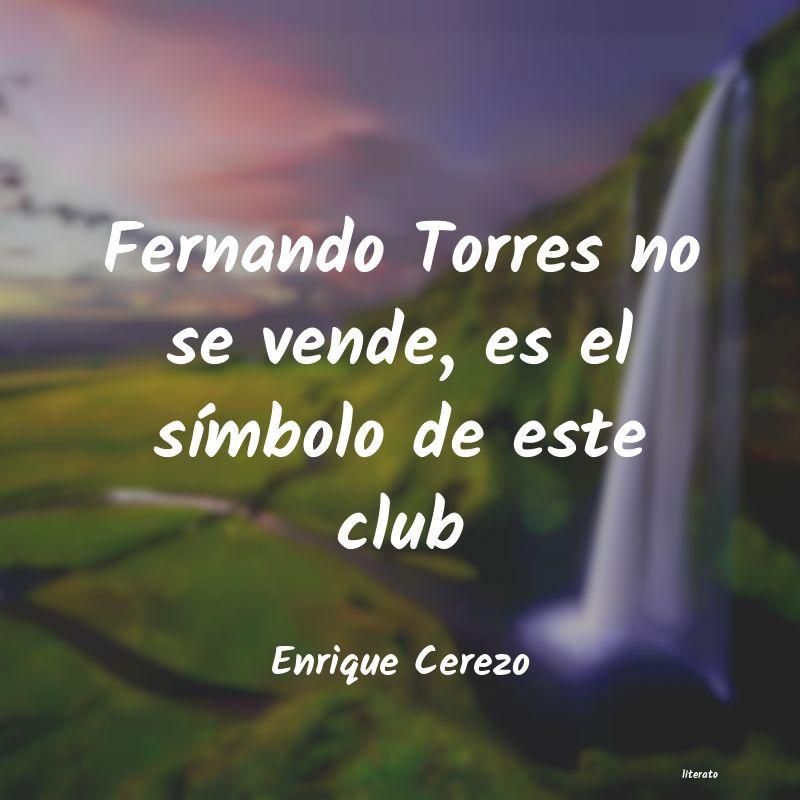 Enrique Cerezo Fernando Torres No Se Vende E