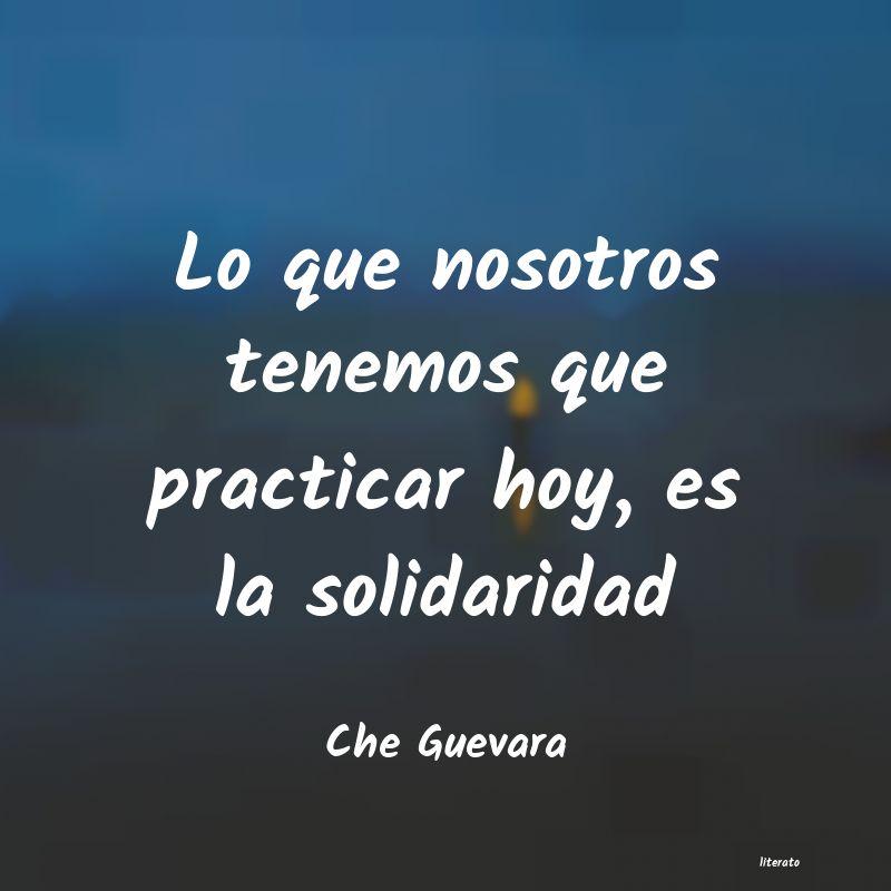 Che Guevara Lo Que Nosotros Tenemos Que Pr