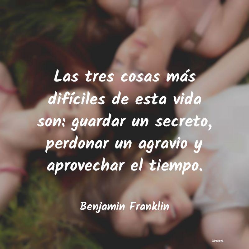 Benjamin Franklin Las Tres Cosas Más Difíciles