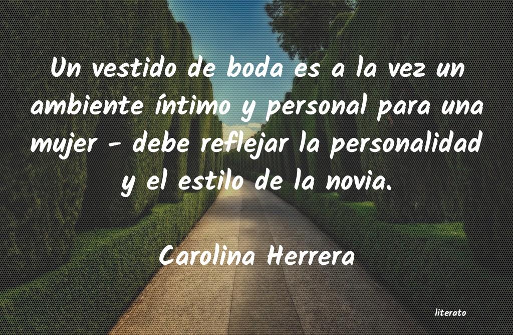 Carolina Herrera Un Vestido De Boda Es A La Vez