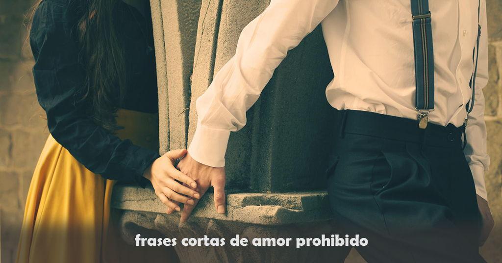 Frases Cortas De Amor Prohibido